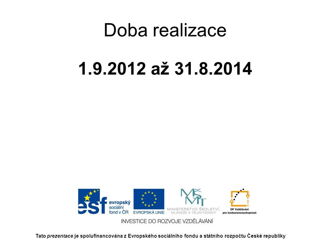 Doba realizace 1.9.2012 až 31.8.2014.