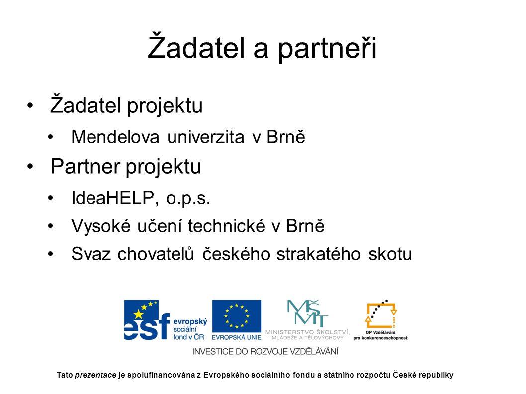 Žadatel a partneři Žadatel projektu Partner projektu