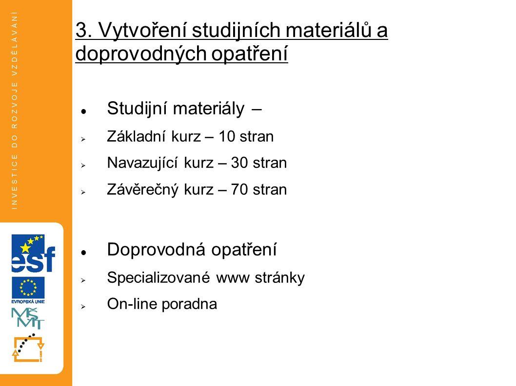3. Vytvoření studijních materiálů a doprovodných opatření