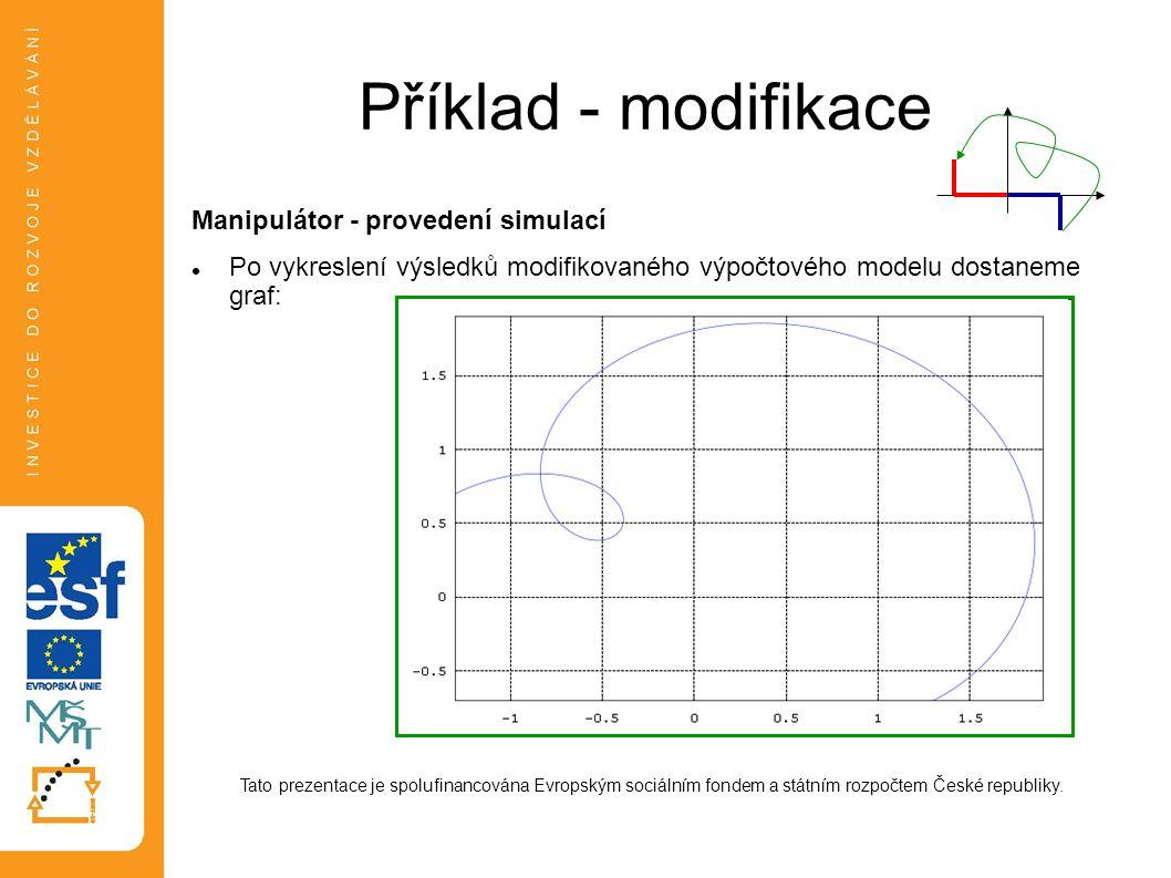 Příklad - modifikace Manipulátor - provedení simulací