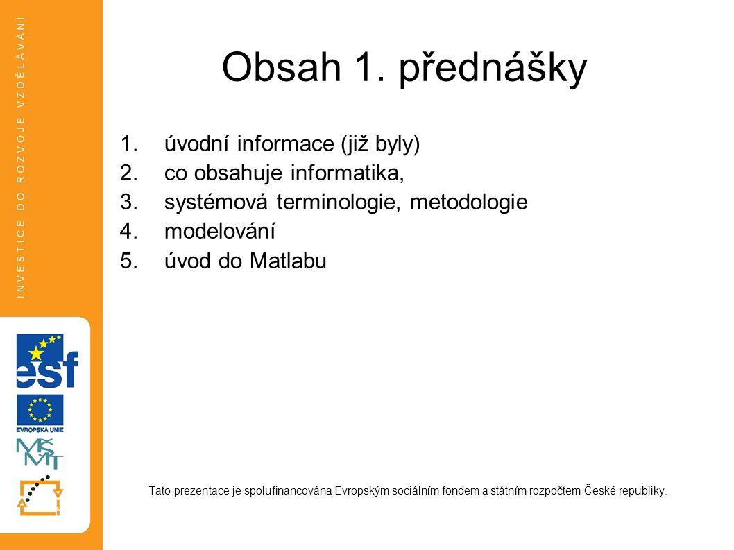 Obsah 1. přednášky úvodní informace (již byly)