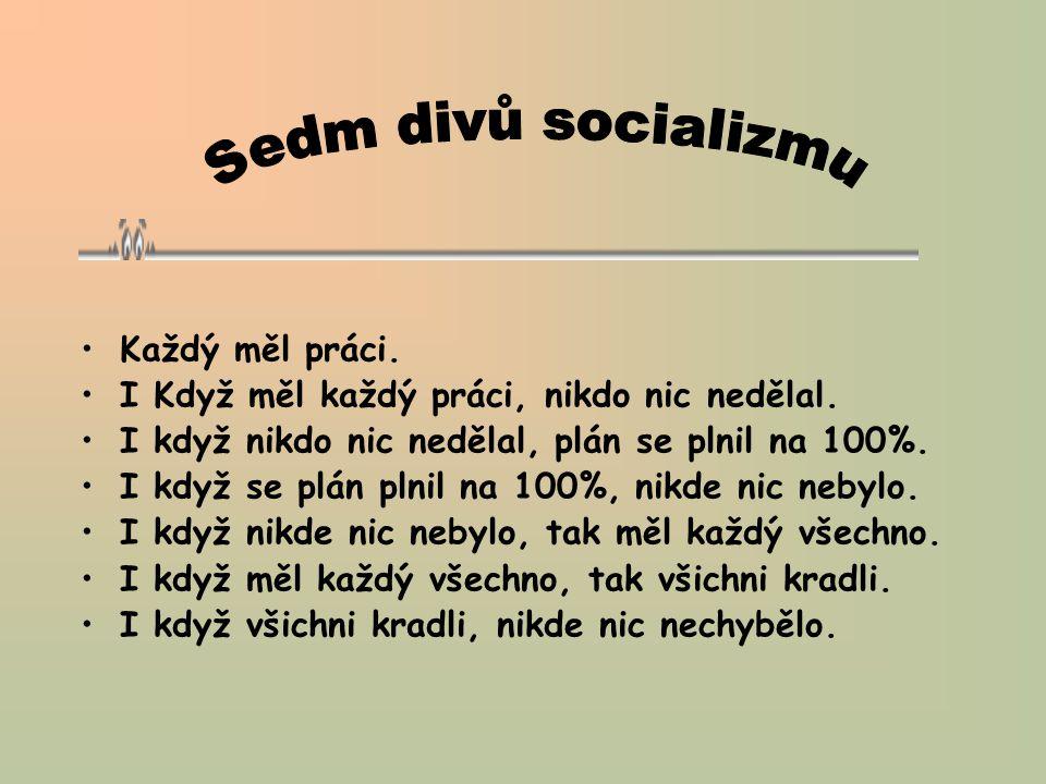 Sedm divů socializmu Každý měl práci.