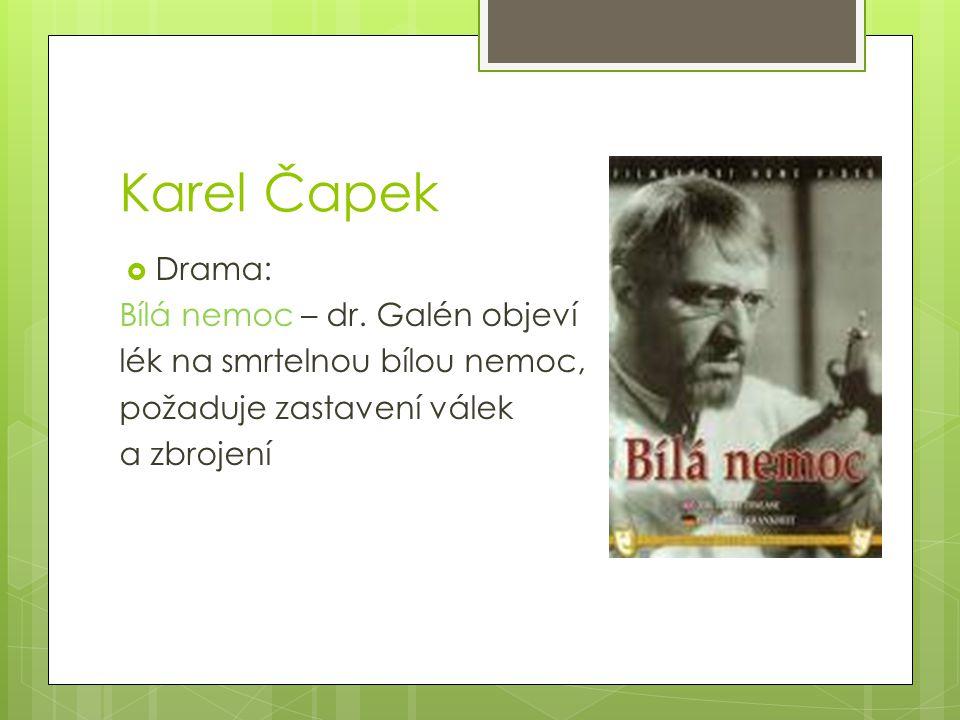 Karel Čapek Drama: Bílá nemoc – dr. Galén objeví