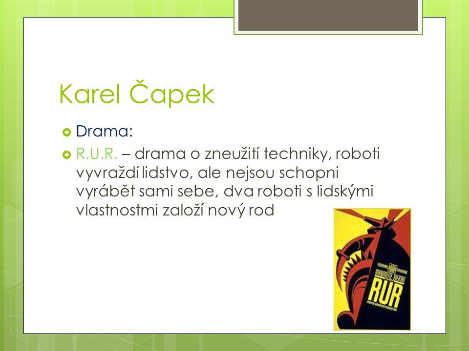 Karel Čapek Drama: