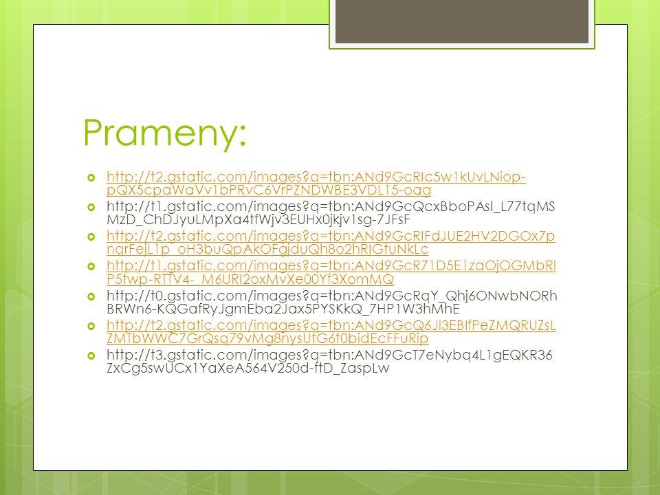 Prameny: http://t2.gstatic.com/images q=tbn:ANd9GcRIc5w1kUvLNiop-pQX5cpaWaVv1bPRvC6VrPZNDWBE3VDL15-oag.
