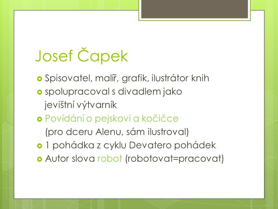 Josef Čapek Spisovatel, malíř, grafik, ilustrátor knih