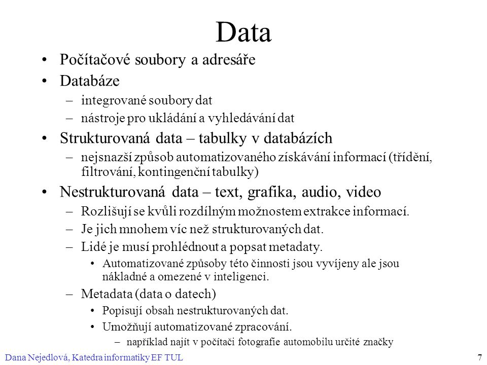 Data Počítačové soubory a adresáře Databáze