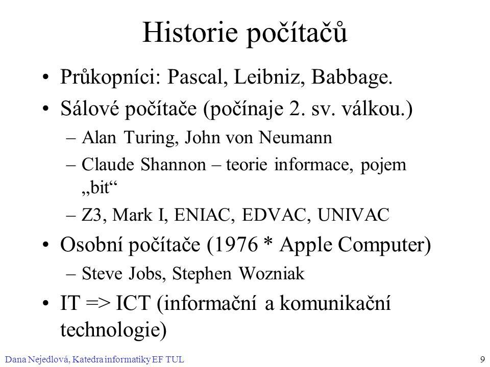 Historie počítačů Průkopníci: Pascal, Leibniz, Babbage.