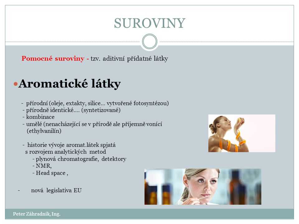 SUROVINY Aromatické látky - přírodně identické…. (syntetizované)
