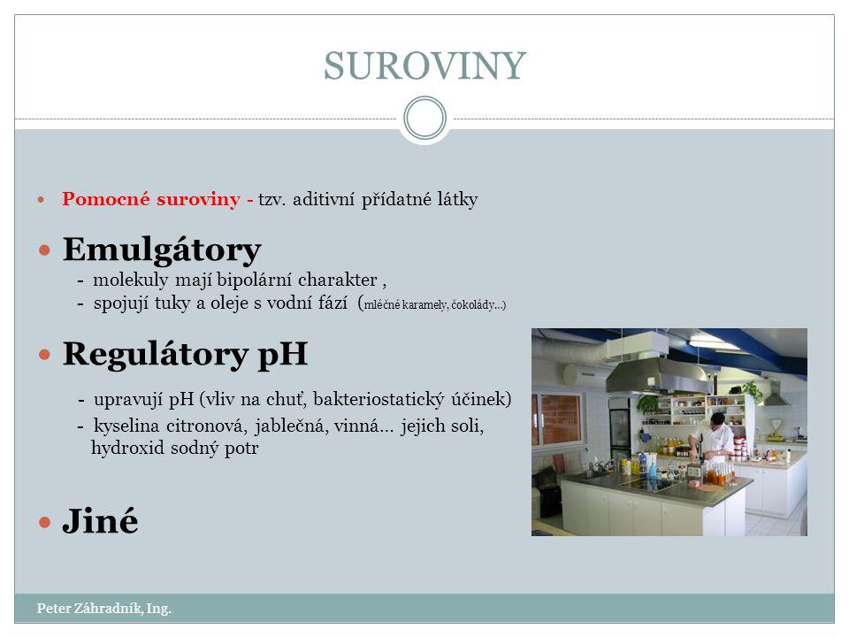 SUROVINY - upravují pH (vliv na chuť, bakteriostatický účinek) Jiné