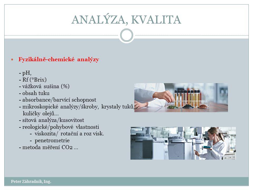 ANALÝZA, KVALITA Fyzikálně-chemické analýzy - pH, - Rf (°Brix)