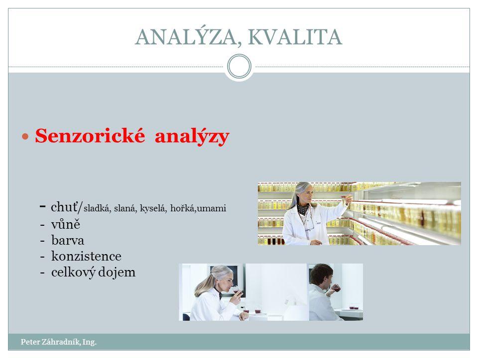 ANALÝZA, KVALITA Senzorické analýzy