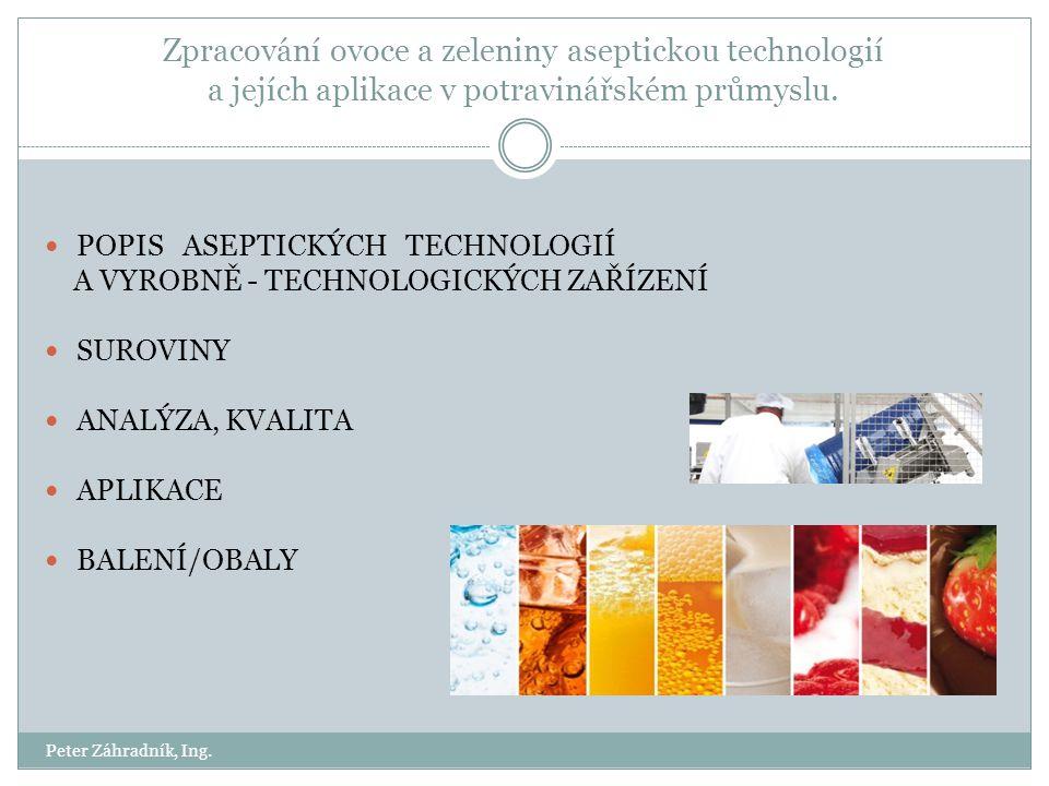 Zpracování ovoce a zeleniny aseptickou technologií a jejích aplikace v potravinářském průmyslu.