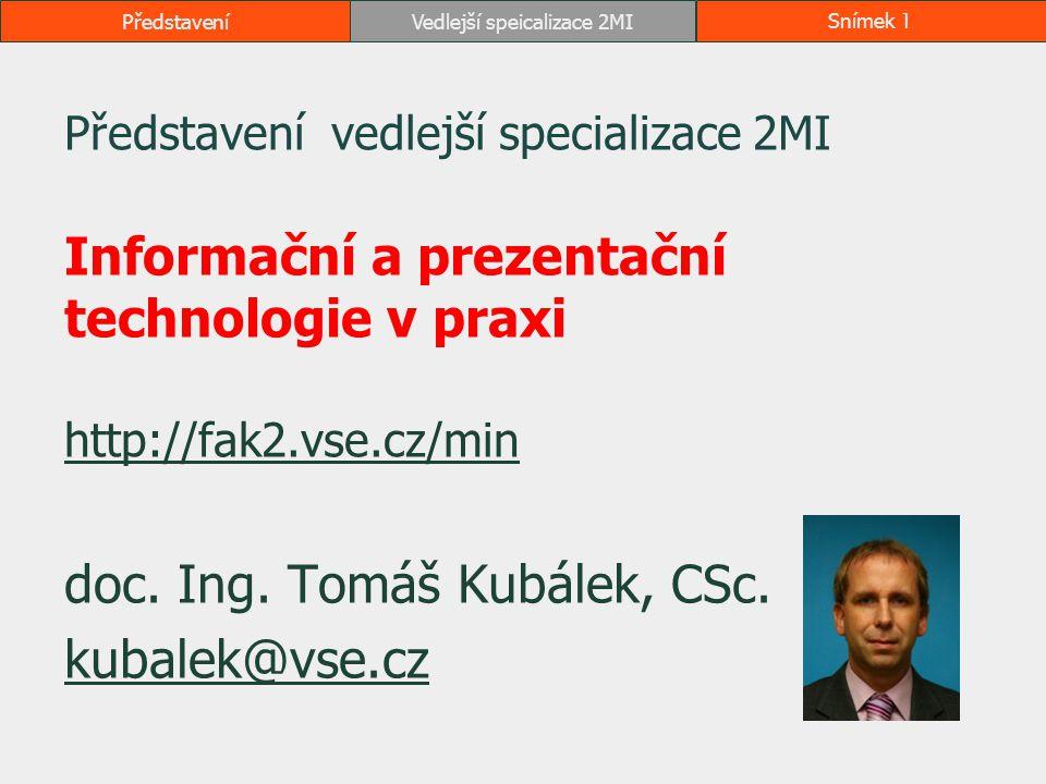 Představení doc. Ing. Tomáš Kubálek, CSc. kubalek@vse.cz