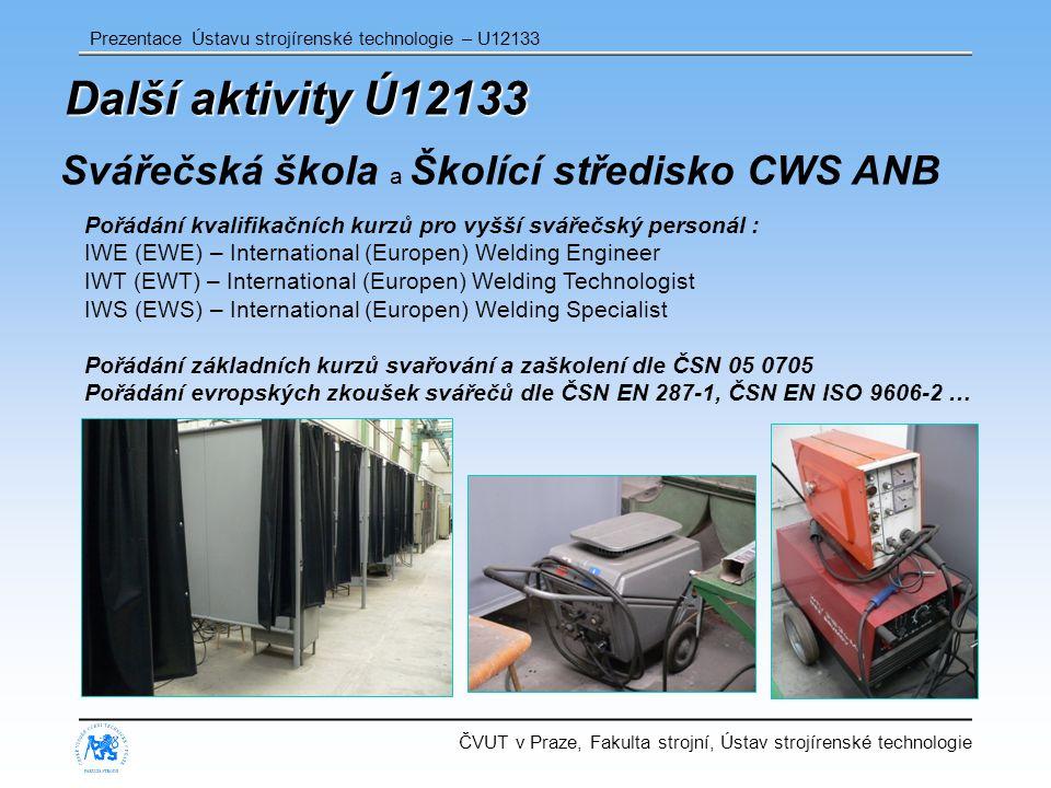 Další aktivity Ú12133 Svářečská škola a Školící středisko CWS ANB