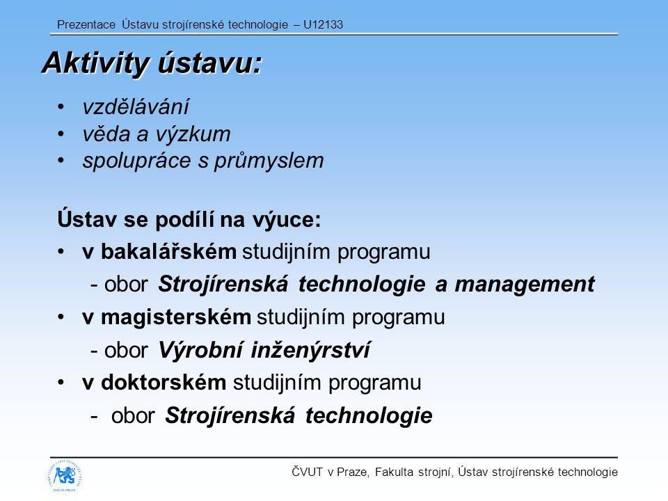 Aktivity ústavu: - obor Strojírenská technologie a management