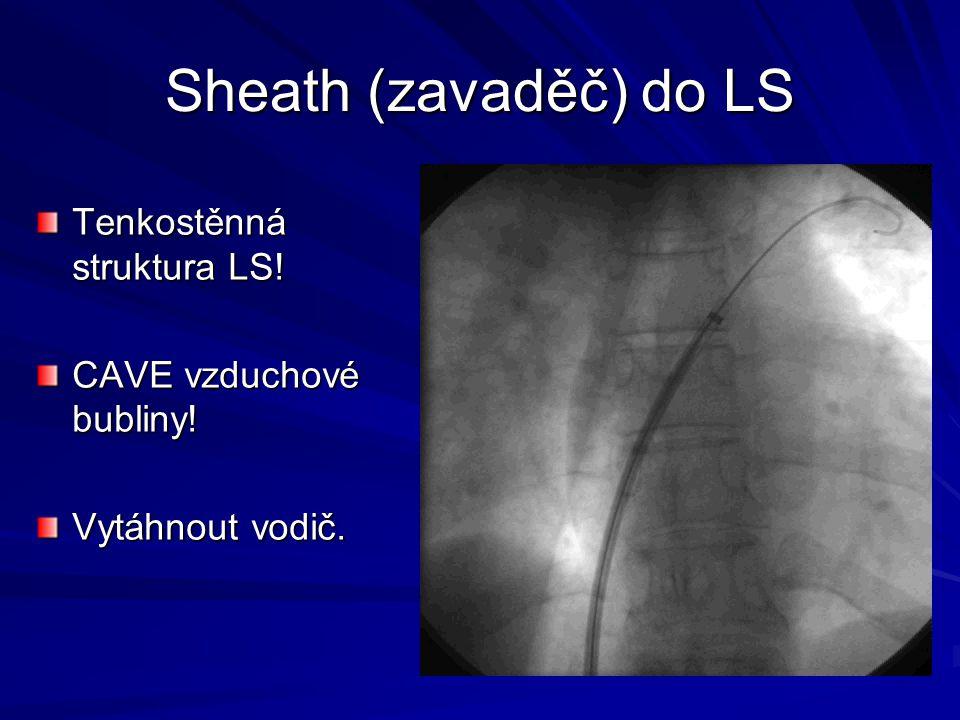 Sheath (zavaděč) do LS Tenkostěnná struktura LS!