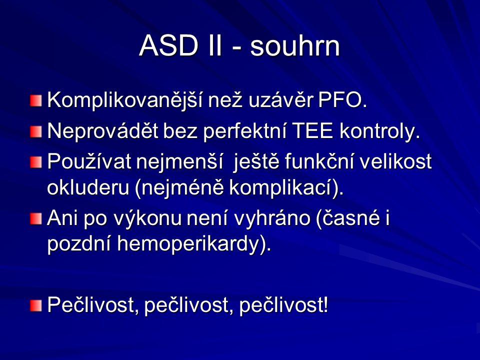 ASD II - souhrn Komplikovanější než uzávěr PFO.