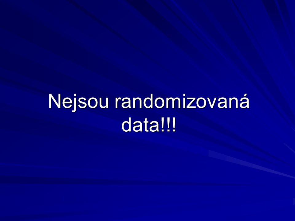 Nejsou randomizovaná data!!!
