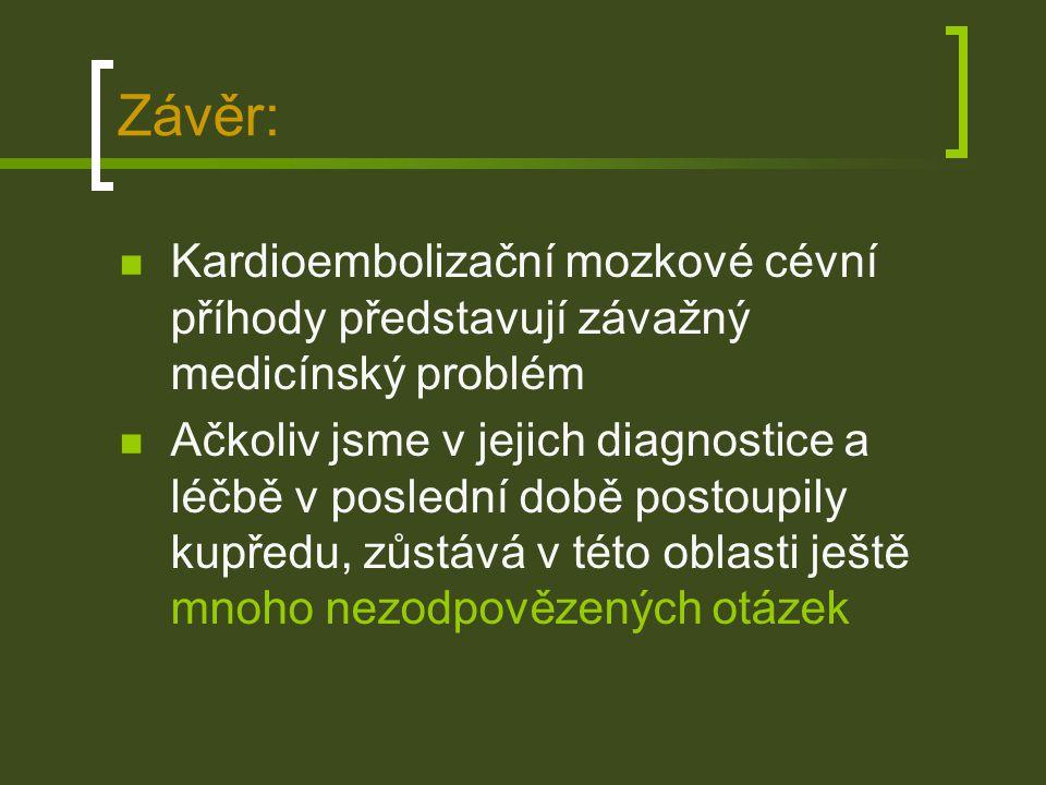 Závěr: Kardioembolizační mozkové cévní příhody představují závažný medicínský problém.