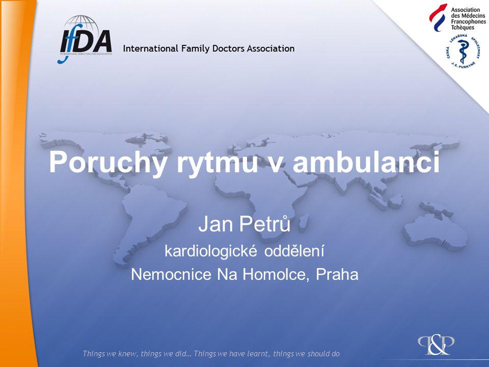 Poruchy rytmu v ambulanci