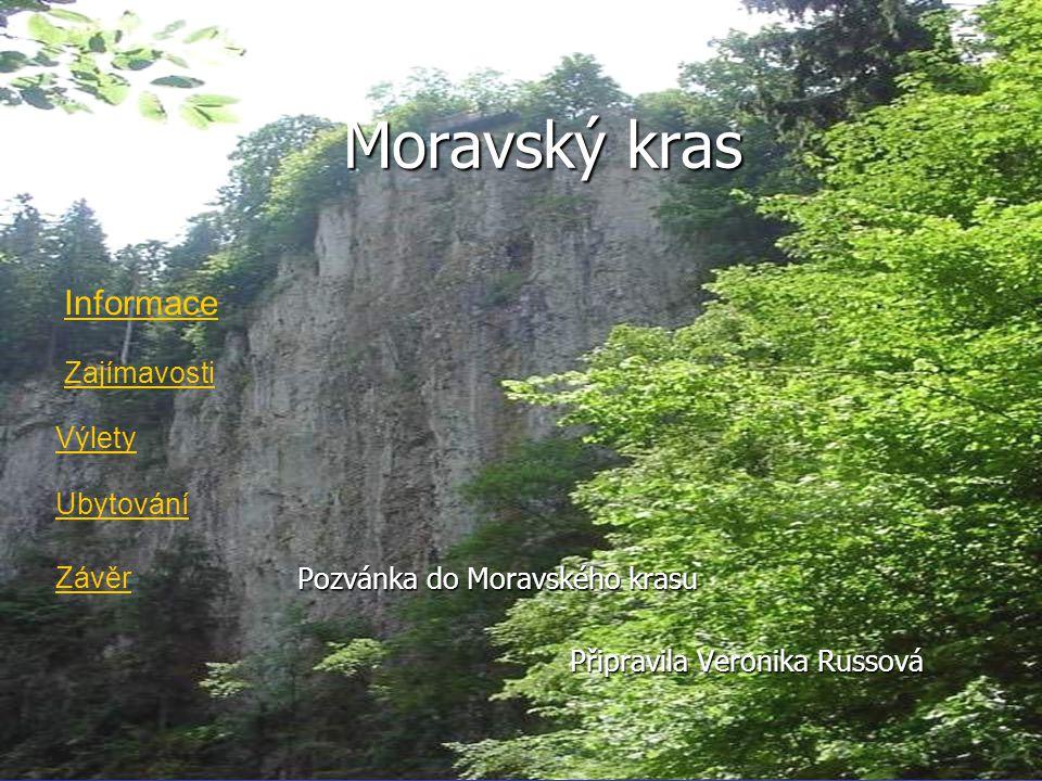 Pozvánka do Moravského krasu Připravila Veronika Russová