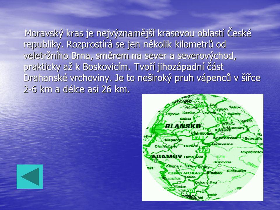 Moravský kras je nejvýznamější krasovou oblastí České republiky
