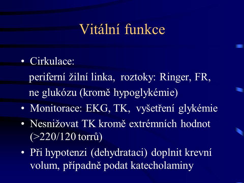 Vitální funkce Cirkulace: periferní žilní linka, roztoky: Ringer, FR,