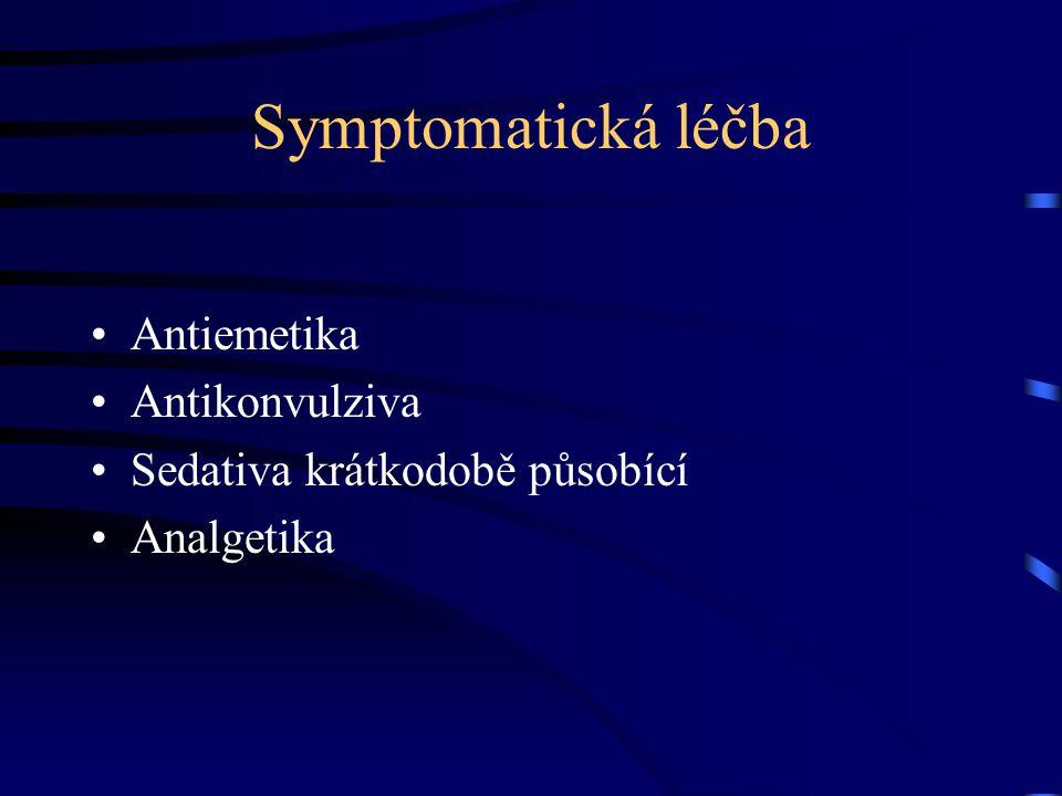 Symptomatická léčba Antiemetika Antikonvulziva