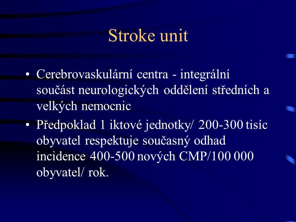 Stroke unit Cerebrovaskulární centra - integrální součást neurologických oddělení středních a velkých nemocnic.