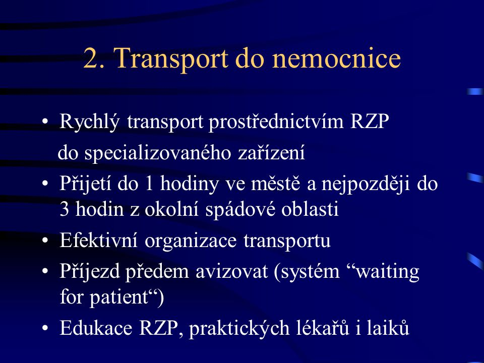 2. Transport do nemocnice