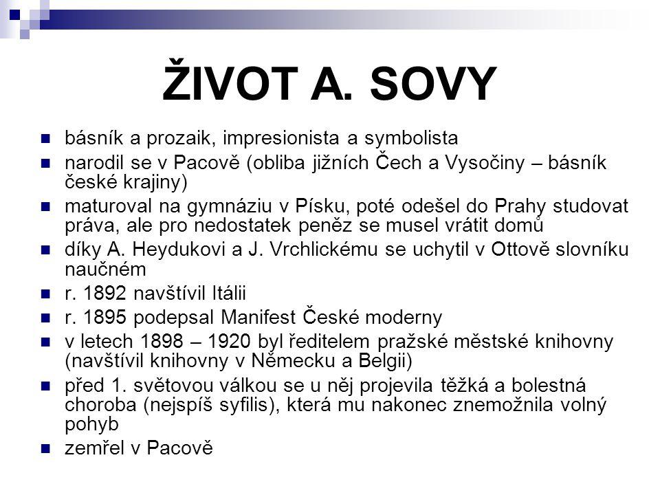 ŽIVOT A. SOVY básník a prozaik, impresionista a symbolista