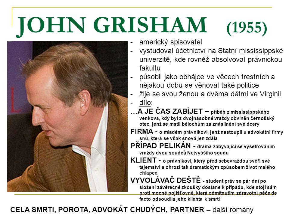 JOHN GRISHAM (1955) americký spisovatel