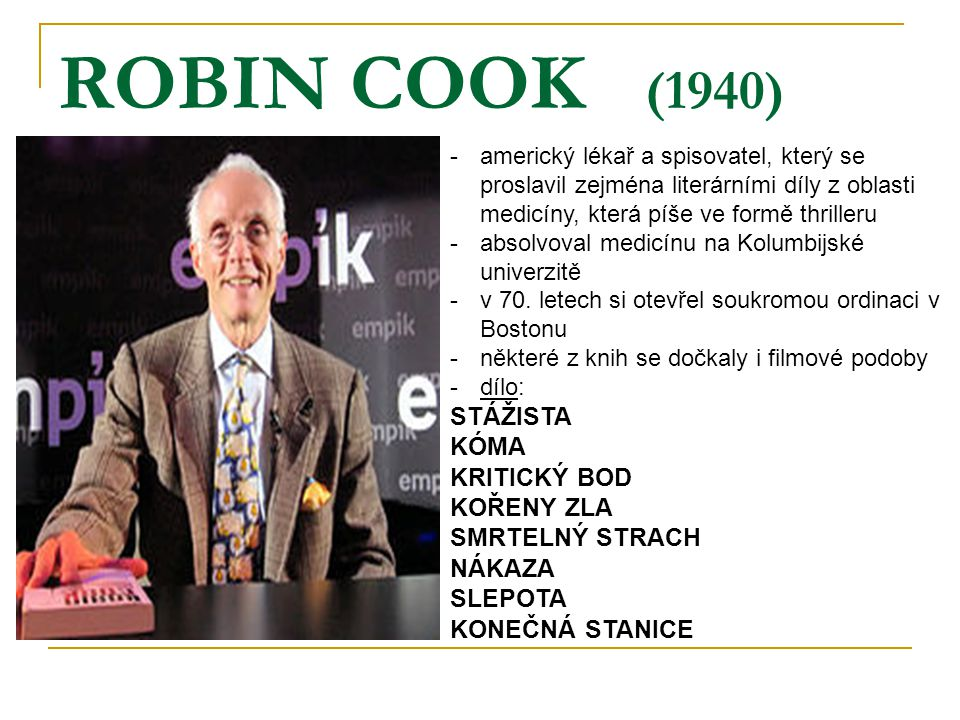 ROBIN COOK (1940) STÁŽISTA KÓMA KRITICKÝ BOD KOŘENY ZLA