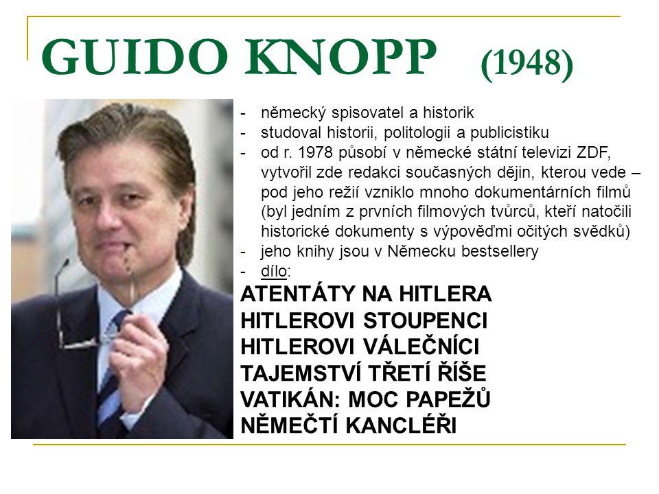 GUIDO KNOPP (1948) ATENTÁTY NA HITLERA HITLEROVI STOUPENCI