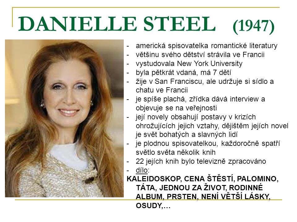DANIELLE STEEL (1947) americká spisovatelka romantické literatury
