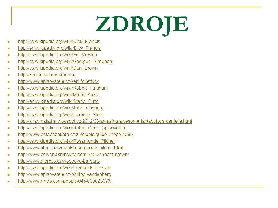 ZDROJE http://cs.wikipedia.org/wiki/Dick_Francis
