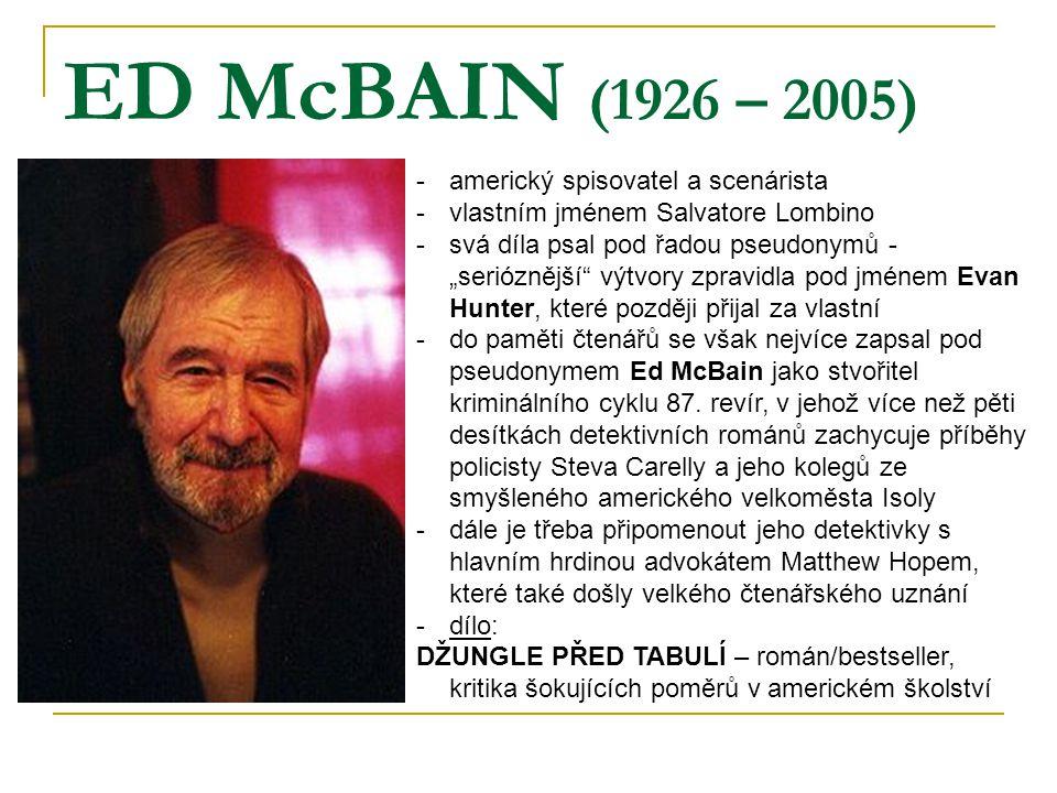 ED McBAIN (1926 – 2005) americký spisovatel a scenárista