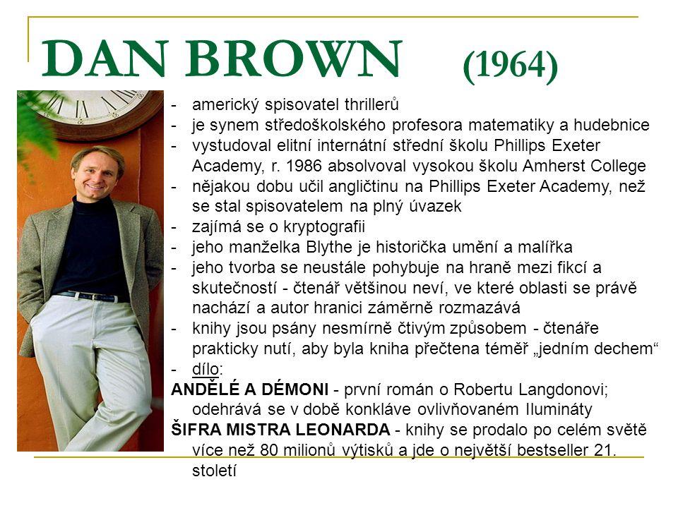 DAN BROWN (1964) americký spisovatel thrillerů
