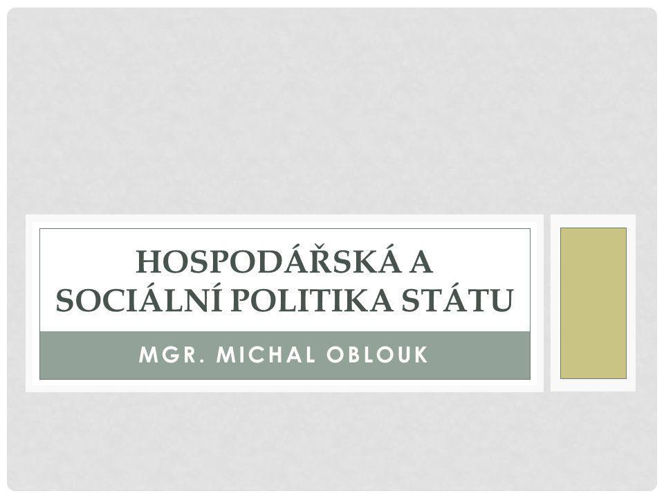 HOSPODÁŘSKÁ A SOCIÁLNÍ POLITIKA STÁTU