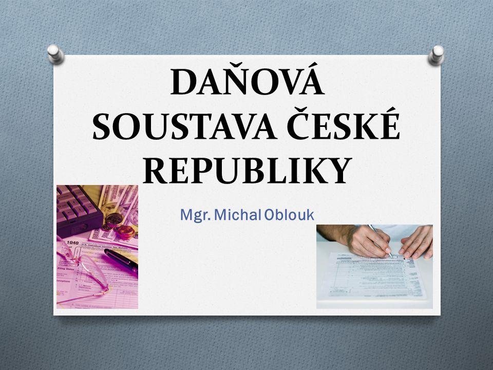 DAŇOVÁ SOUSTAVA ČESKÉ REPUBLIKY