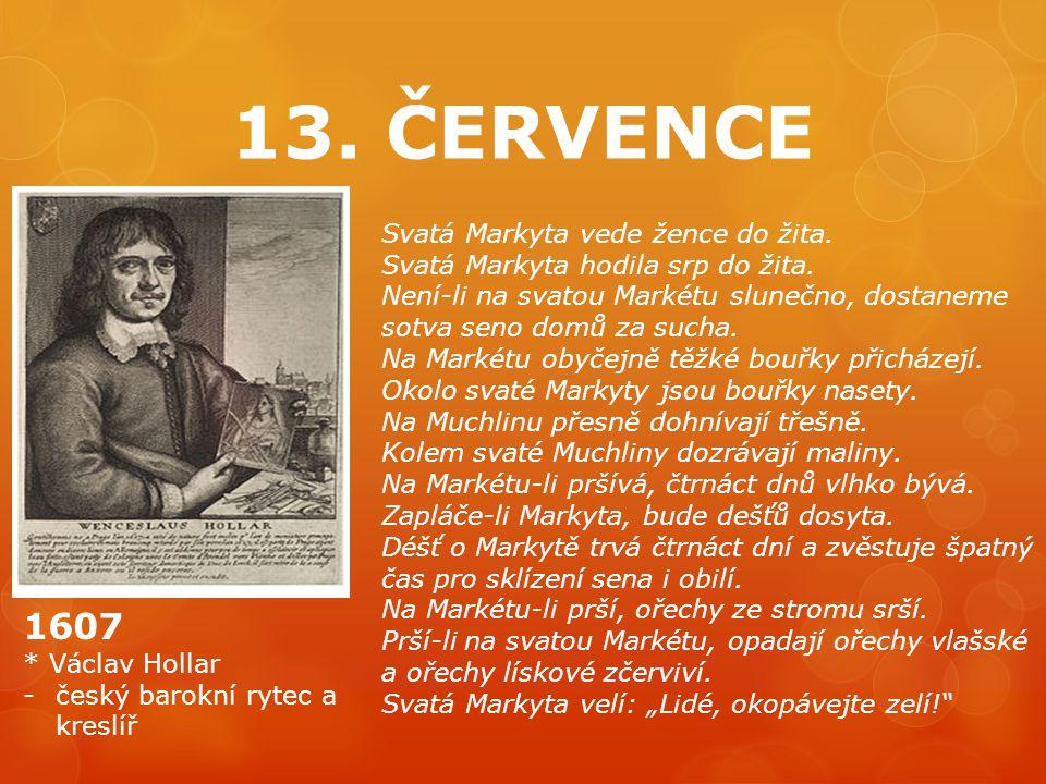 13. ČERVENCE 1607 Svatá Markyta vede žence do žita.