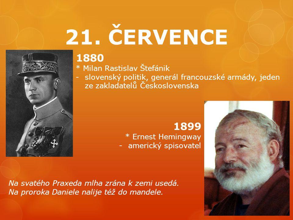 21. ČERVENCE 1880 1899 * Milan Rastislav Štefánik