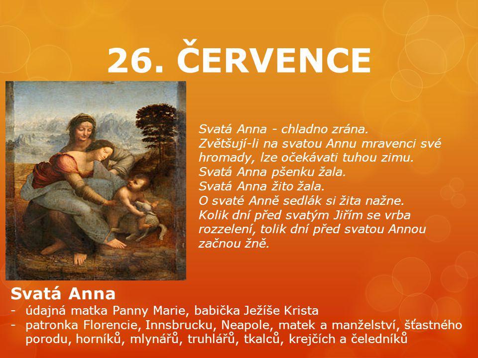 26. ČERVENCE Svatá Anna Svatá Anna - chladno zrána.