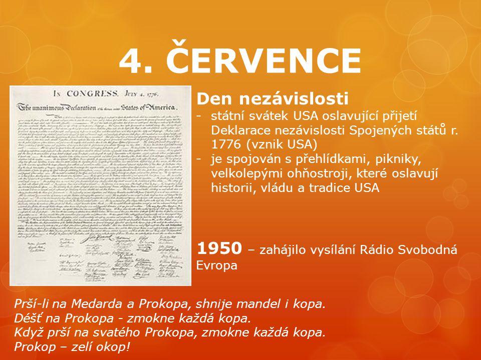 4. ČERVENCE Den nezávislosti
