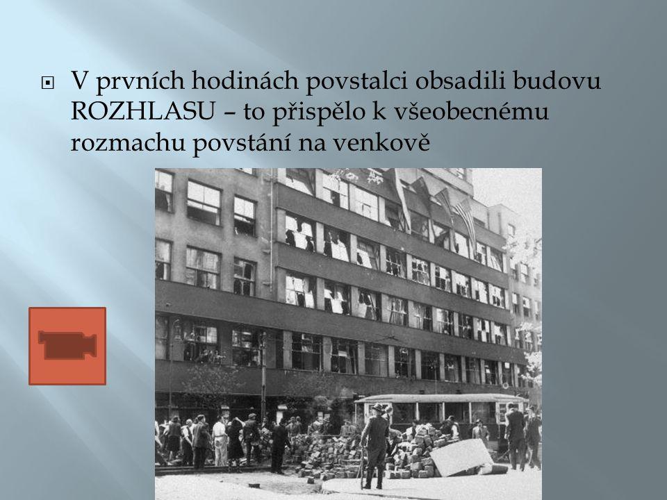 V prvních hodinách povstalci obsadili budovu ROZHLASU – to přispělo k všeobecnému rozmachu povstání na venkově