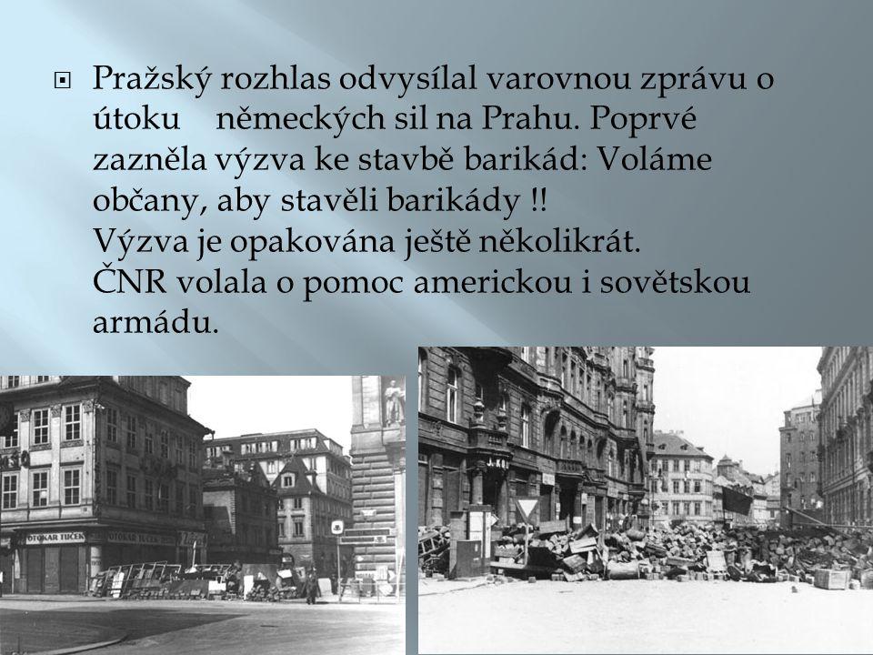 Pražský rozhlas odvysílal varovnou zprávu o útoku německých sil na Prahu.