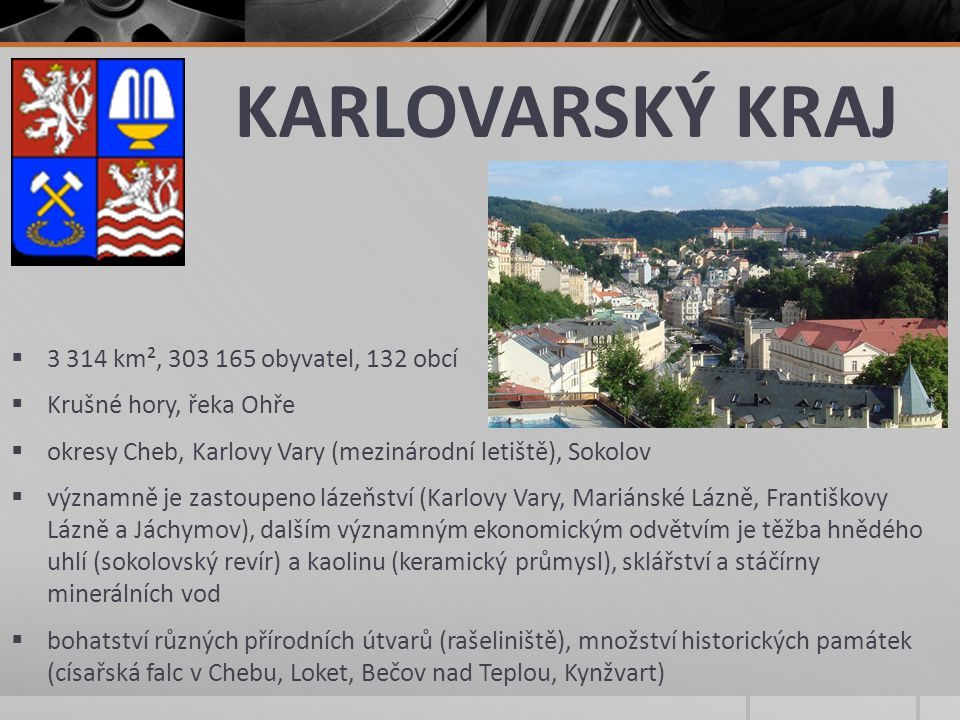 KARLOVARSKÝ KRAJ 3 314 km², 303 165 obyvatel, 132 obcí