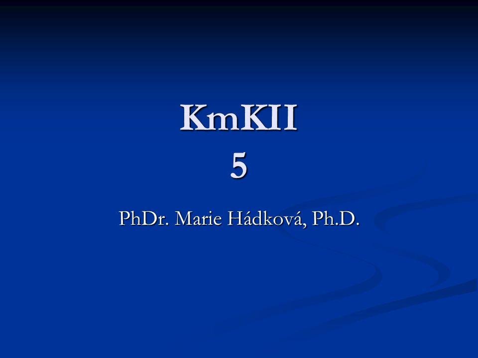 KmKII 5 PhDr. Marie Hádková, Ph.D.