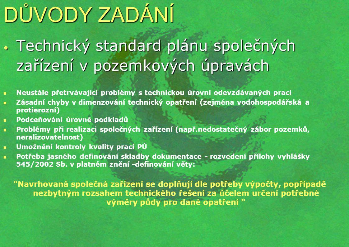 DŮVODY ZADÁNÍ Technický standard plánu společných zařízení v pozemkových úpravách.